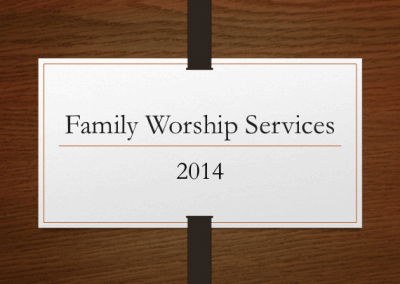 2014 Family Worship Services