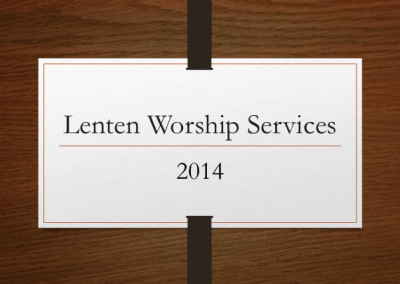 2014 Lenten Worship Services