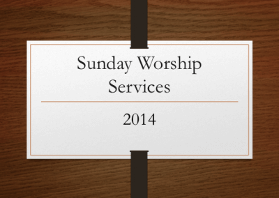 2014 Sunday Worship Services