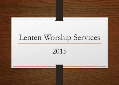 2015 Lenten Worship Services