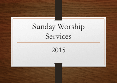 2015 Sunday Worship Services