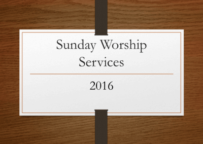 2016 Sunday Worship Services