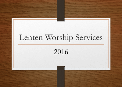 2016 Lenten Worship Services