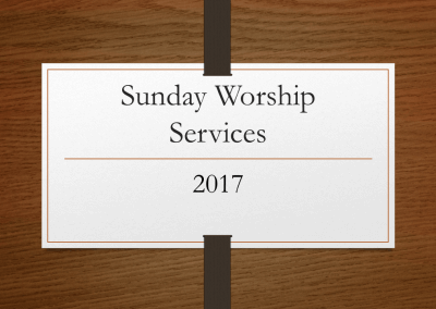 2017 Sunday Worship Services