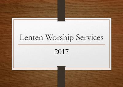 2017 Lenten Worship Services