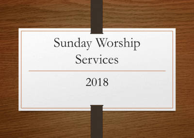 2018 Sunday Worship Services