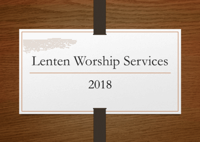 2018 Lenten Worship Services