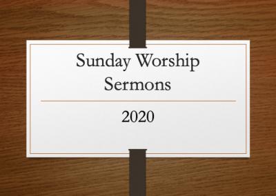 2020 Sunday Worship Sermons